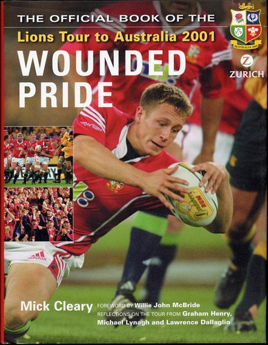Cleary, Mick - Wounded Pride:The Official Book of the Lions Tour