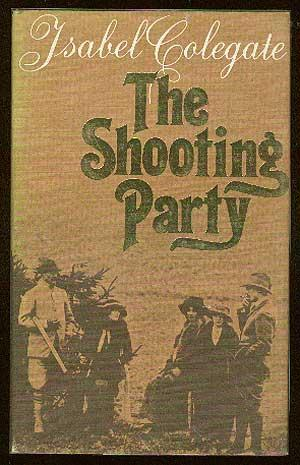 Colegate, Isabel - The Shooting Party <b>SOLD</b>