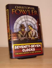 Fowler, Christopher - Seventy-Seven Clocks - Signed 1st Edition