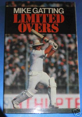 Gatting, Mike - Limited Overs - SIGNED 1st ed HB