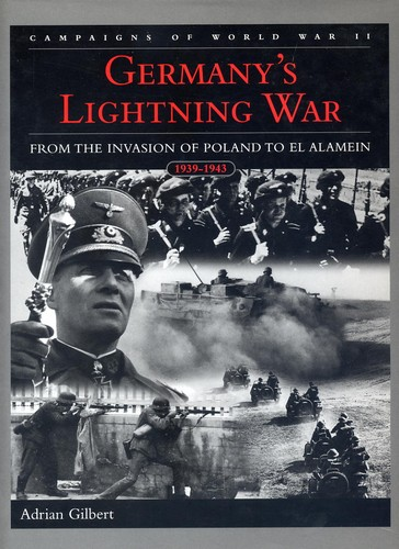 Gilbert, Adrian - Germanys Lightning War: Campaigns of WWII