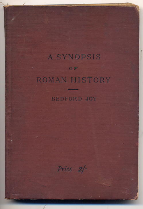 Joy, Bedford - A Synopsis of Roman History 1894