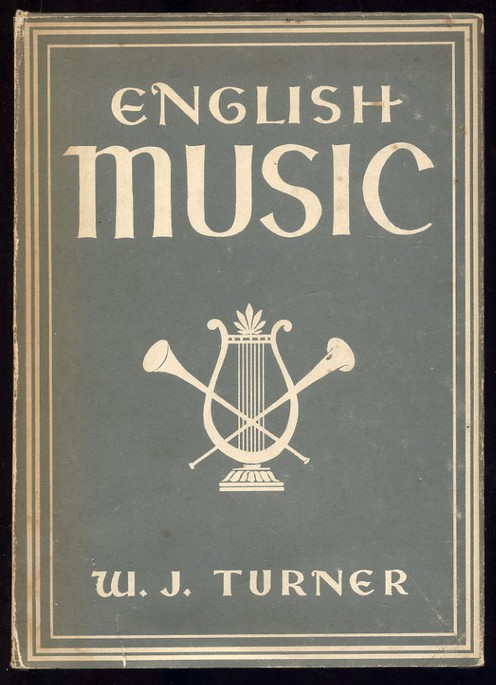 Turner, W J - English Music 1st Edition